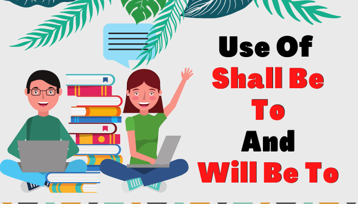 use of shall be to and will be to in hindi